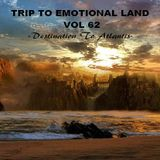 TRIP TO EMOTIONAL LAND VOL 62 - Destination to Atlantis -