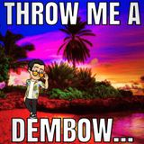 Throw Me A Dembow 2 (7/2/2019)