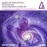 Space Dreamer Pres. Gates Of Perception 006 2 Hours Set