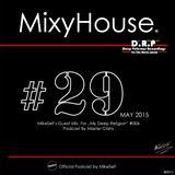 MixyHouse #29 (May 2015) mix by MikeSelf (Guest mix for Deep Religion Podcast by Deep Veteran Rec.)