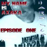 My Name Is AxAkA Episode Zero