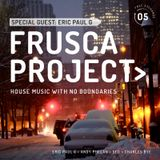 FRUSCA PROJECT #5 with special guest Eric Paul G