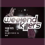 Igor Nos - 20.02 WEEKEND KILLERS@STUDIO 46