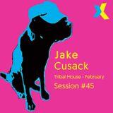 Jake Cusack - Tribal House - February - Session 45