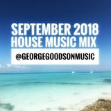 September 2018 - Soulful & Funky House Mix - End of Summer @georgegoodsonmusic