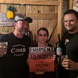 Episode 239: Brooklyn Cider House is IN THE HOUSE! with Peter Yi