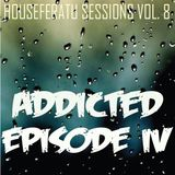 Addicted Episode 4 Houseferatu sessions Vol.8 [ Nu Disco // Deep House ]
