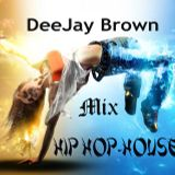 DeeJay Brown Hip Hop-House (mix)