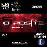 Zhoss - Opposite MIX Show #37 (Tori Guest Mix)