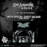 2/18/16 - Killing Time With Hatewar on Los Anarchy Radio - Interview With Valdur