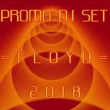 2018 PROMO DJ Set by =FLOYD=