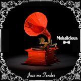 Jazz me tender