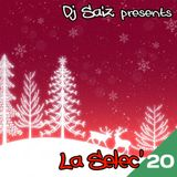 DJ SAIZ ••• La Selec' 20 ••• It's Christmas Time !