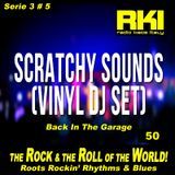 Scratchy Sounds Back In The Garage Vinyl Session: RKI Show Cinquanta [Serie 3 #5]
