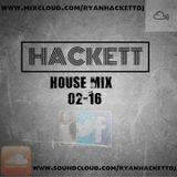 HACKETT - HOUSE MIX 02-16