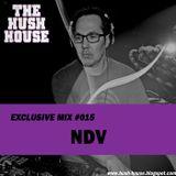 HUSH HOUSE EXCLUSIVE MIX #015 - NDV