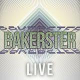 Bakerster Live