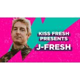 KISS Presents: J-Fresh May 2018