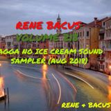 RENE & bacus - Volume 213 RAGGA NO ICE CREAM SOUND SAMPLER (AUG 2018)