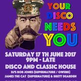 Your Disco Needs You - June 17th 2017