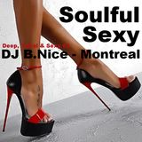 DJ B.Nice - Montreal - Deep, Tribal & Sexy 65 (**SOULFUL AND SEXY Deep House**)