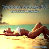"TexHouse Grooves 5.0 ""The Sound of the Sea"" [Mixed By FranMz]"