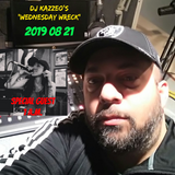 DJ Kazzeo - 2019 08 21 (Wednesday Wreck - 1 AM Interview)