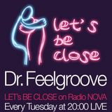 DR.FEELGROOVE 'LET's Be CLOSE' podcast #64