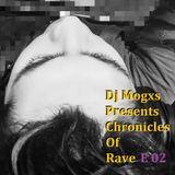 DJ Mogxs Presents Chronicles Of Rave 02
