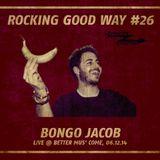 Rocking Good Way Vol. 23 Bongo Jacob @ Live Better Mus´ Come