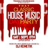 Classic House Music Day Party w DJ KeMeTiK