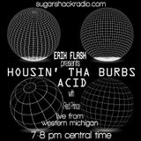 ERIK FLASH PRESENTS HOUSIN' THA BURBS GUEST SESSION LIVE FROM WESTERN MICHIGAN W/REDPRINCE