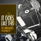...it goes like this (house mix set 2013)