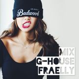 G-HOUSE MIX 001 | By Fraelly