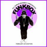 DJ JORUN BOMBAY PRESENTS : FUNKBOX RELOAD - FEBRUARY 2019 EDITION