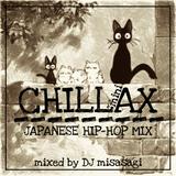 "CHILLAX ""mini"" JAPANESE HIP-HOP MIX mixed by DJ misasagi"