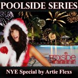 Poolside Series NYE Special - by Artie Flexs