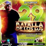 Batalla De Los DJ`S 29 - Dj Kairuz
