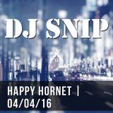 Snip - Happy Hornet (28-03-2016) W/. Alci - Around 7 - Joss Moog - Forteba - Cuartero - Black Coffee