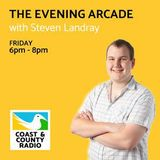 The Evening Arcade with Steven Landray - Broadcast 23/11/18