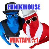 Fun[k]House Mixtape #1