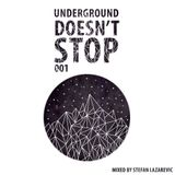 Underground Doesn't Stop - Stefan Lazarevic
