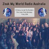 DJ Alexy Live - She Loves Zouk Mondays @ The Burdekin 9th July 2018 for Zouk My World Radio
