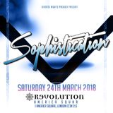 Sophistication: Sat 24th March 2018 @ Revolution [London]