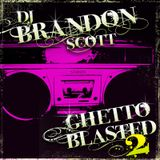 Brandon Scott - Ghetto Blasted 2