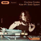 Courtesy Curates Kulør #1: Sister System
