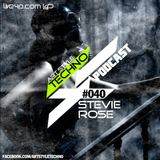 Art Style: Techno | Podcast #040 : Stevie Rose [Exclusive 2 Hour Set ]