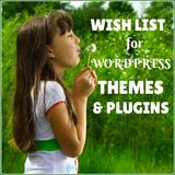 Optimize Your Blog: A WordPress Theme and Plugin Wish List