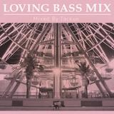 Loving Bass Mix