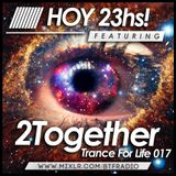 2Together - Trance For Life 017 - 18-09-15